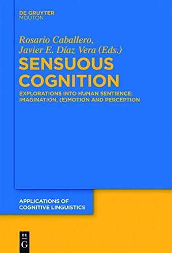 9783110300789: Sensuous Cognition: Explorations Into Human Sentience: Imagination, (E)Motion and Perception (Applications of Cognitive Linguistics [Acl])