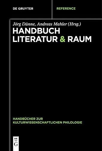 9783110301205: Handbuch Literatur & Raum: Handbücher zur kulturwissenschaftlichen Philologie. Bd. 3