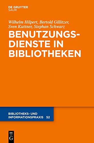 9783110301236: Benutzungsdienste in Bibliotheken: Bestands- Und Informationsvermittlung (Bibliotheks- Und Informationspraxis) (German Edition)