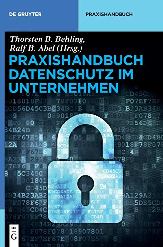 9783110301618: Praxishandbuch Datenschutz Im Unternehmen (De Gruyter Praxishandbuch) (German Edition)