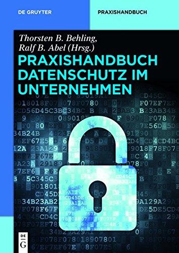 9783110301908: Praxishandbuch Datenschutz: Gestaltungsmoglichkeiten Fur Unternehmen (de Gruyter Praxishandbuch)