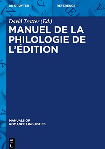 9783110302462: Manuel De La Philologie De L'edition (Manuals of Romance Linguistics) (French Edition)
