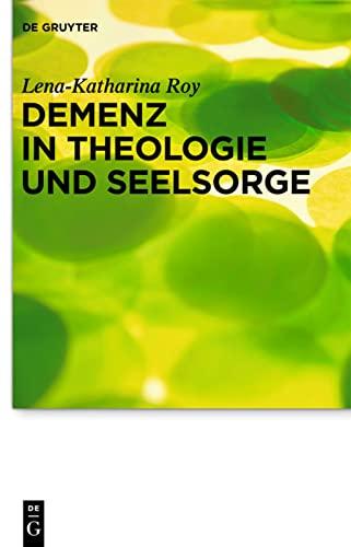 9783110302974: Demenz in Theologie und Seelsorge (Praktische Theologie Im Wissenschaftsdiskurs)