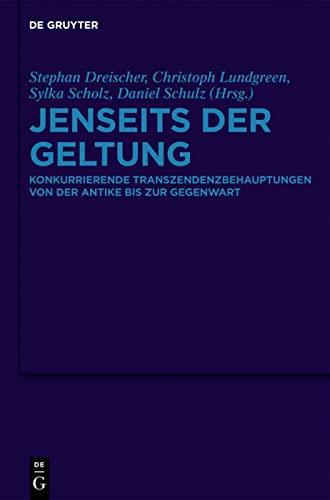 9783110303001: Jenseits der Geltung: Konkurrierende Transzendenzbehauptungen von der Antike bis zur Gegenwart