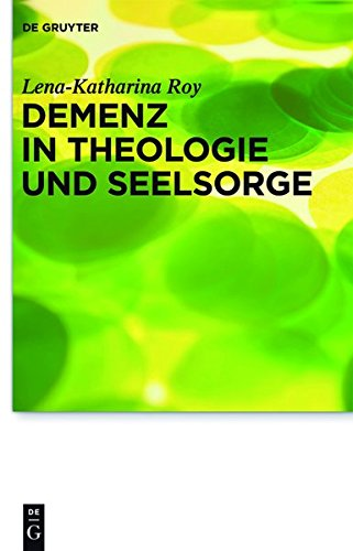 9783110303049: Demenz in Theologie Und Seelsorge (Praktische Theologie Im Wissenschaftsdiskurs)