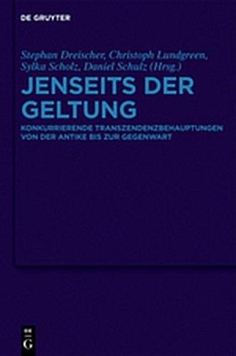9783110303100: Jenseits Der Geltung: Konkurrierende Transzendenzbehauptungen Von Der Antike Bis Zur Gegenwart