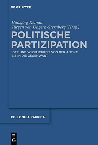 9783110303339: Politische Partizipation: Idee und Wirklichkeit von der Antike bis in die Gegenwart (Colloquia Raurica)