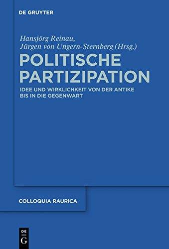 9783110303445: Politische Partizipation: Idee Und Wirklichkeit Von Der Antike Bis in Die Gegenwart (Colloquia Raurica)