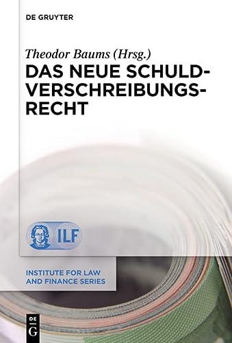 9783110304343: Das neue Schuldverschreibungsrecht: 11 (Institute for Law and Finance)
