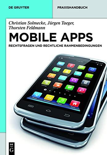 9783110304800: Mobile Apps: Rechtsfragen und rechtliche Rahmenbedingungen (de Gruyter Praxishandbuch)