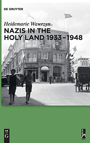 9783110306293: Nazis in the Holy Land 1933-1948