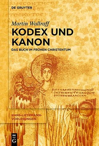 9783110307122: Kodex und Kanon: Das Buch Im Frühen Christentum (Hans-Lietzmann-Vorlesungen)