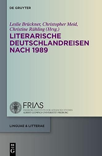 Literarische Deuschlandreisen nach 1989: Leslie Br�ckner