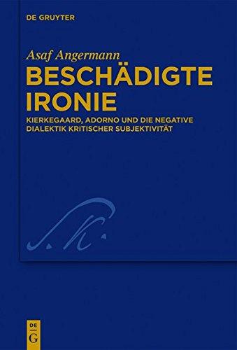 9783110308587: Beschadigte Ironie: Kierkegaard, Adorno Und Die Negative Dialektik Kritischer Subjektivitat