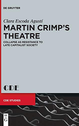 9783110309072: Martin Crimps Theatre: Collapse As Resistance to Late Capitalist Society