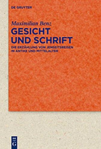 9783110309386: Gesicht Und Schrift: Die Erzahlung Von Jenseitsreisen in Antike Und Mittelalter