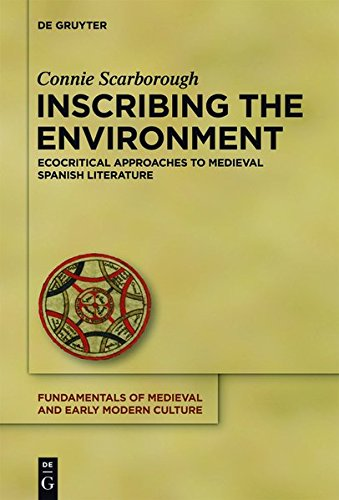 9783110309430: Inscribing the Environment: Ecocritical Approaches to Medieval Spanish Literature (Fundamentals of Medieval and Early Modern Culture)