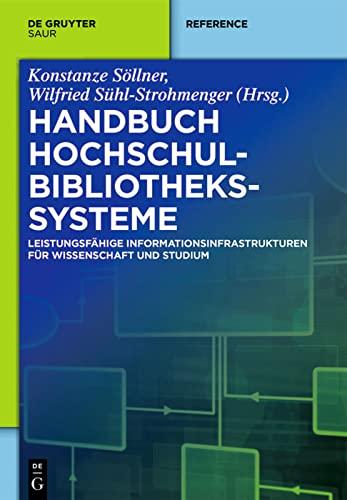 9783110309911: Handbuch Hochschulbibliothekssysteme: Leistungsfähige Informationsinfrastrukturen für Wissenschaft und Studium (de Gruyter Reference)