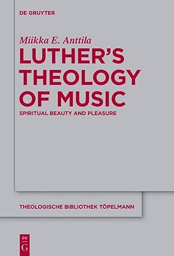 9783110310191: Luthers Theology of Music (Theologische Bibliothek Topelmann)