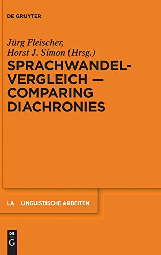 9783110310726: Sprachwandelvergleich Comparing Diachronies (Linguistische Arbeiten) (German and English Edition)