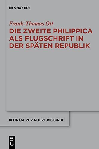 9783110310887: Die zweite Philippica als Flugschrift in der späten Republik (Beitrage Zur Altertumskunde)