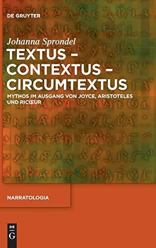9783110310917: Textus - Contextus - Circumtextus: Mythos Im Ausgang Von Joyce, Aristoteles Und Ricoeur (Narratologia) (German Edition)