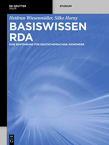 9783110311464: Basiswissen RDA: Eine Einfuhrung Fur Deutschsprachige Anwender (German Edition)