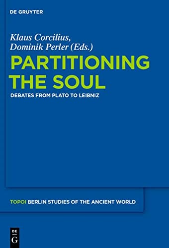 9783110311808: Partitioning the Soul: Debates from Plato to Leibniz (Topoi - Berlin Studies of the Ancient world/Topoi - Berliner Studien der Alten Welt)