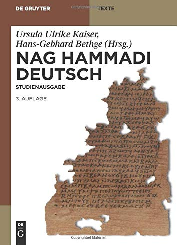9783110312348: Nag Hammadi Deutsch: Studienausgabe. Nhc I XIII, Codex Berolinensis 1 Und 4, Codex Tchacos 3 Und 4 (De Gruyter Texte)