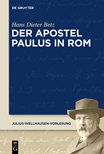 9783110312621: Der Apostel Paulus in Rom (Julius-Wellhausen-Vorlesung) (German Edition)