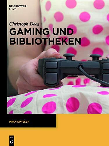 9783110312713: Gaming und Bibliotheken (Praxiswissen)
