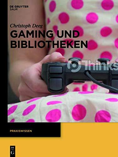 9783110312843: Gaming Und Bibliotheken (Praxiswissen)