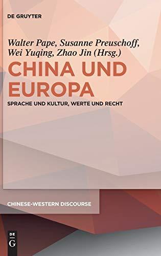 9783110313178: China Und Europa: Sprache Und Kultur, Werte Und Recht (Chinese-Western Discourse) (German Edition)