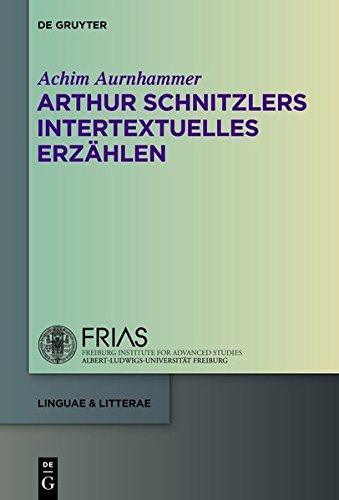 9783110313215: Arthur Schnitzlers Intertextuelles Erzahlen (Linguae & Litterae) (German Edition)