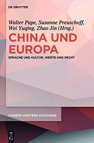 9783110313253: China Und Europa: Sprache Und Kultur, Werte Und Recht (Chinese-Western Discourse)