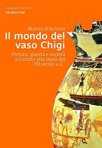 9783110314229: Il Mondo del Vaso Chigi: Pittura, Guerra E Societa a Corinto Alla Meta del VII Secolo A.C. (Image & Context)