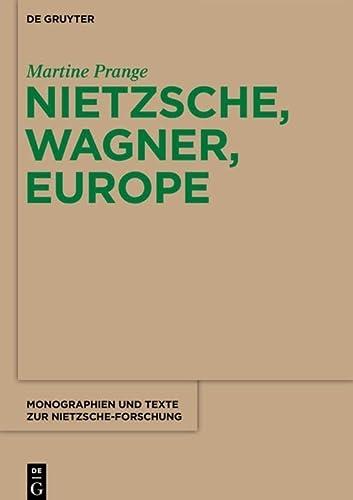 9783110315097: Nietzsche, Wagner, Europe (Monographien und Texte zur Nietzsche-forschung)
