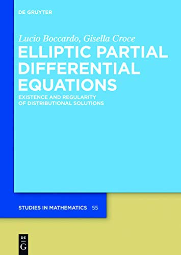 Elliptic Partial Differential Equations: Existence And Regularity: Boccardo, Lucio/ Croce,
