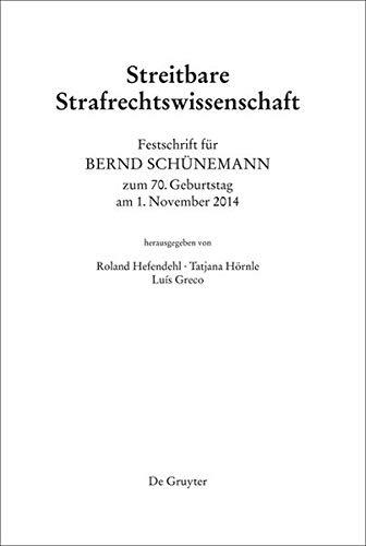 9783110315578: Festschrift fur Bernd Schunemann zum 70. Geburtstag am 1. November 2014: Streitbare Strafrechtswissenschaft