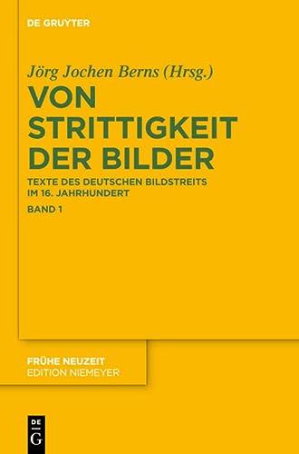 9783110316285: Von Strittigkeit der Bilder: Texte des deutschen Bildstreits im 16. Jahrhundert (Fruhe Neuzeit)