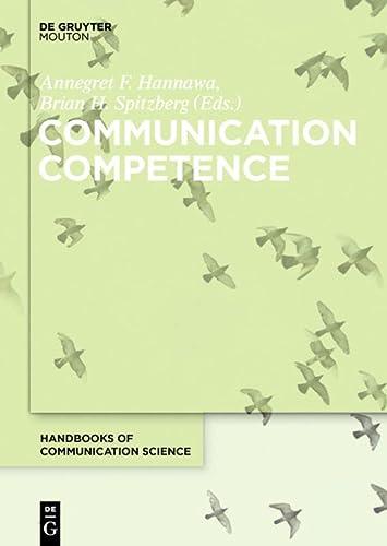 Communication Competence: Hannawa, Annegret F. / Spitzberg, Brian H.
