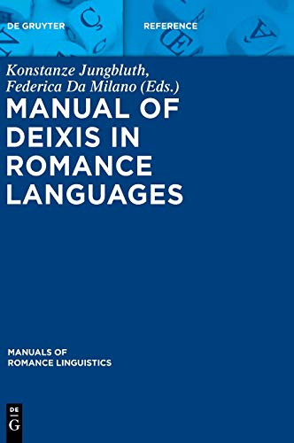 9783110317671: Manual of Deixis in Romance Languages