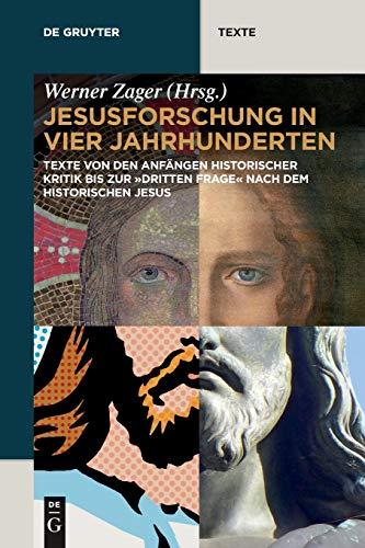 9783110318425: Jesusforschung in vier Jahrhunderten: Texte von den Anfangen historischer Kritik bis zur