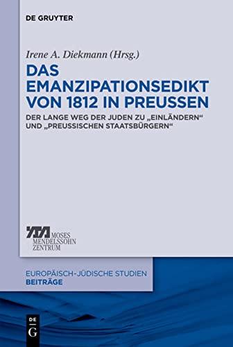9783110319309: Das Emanzipationsedikt von 1812 in Preußen: Der lange Weg der Juden zu