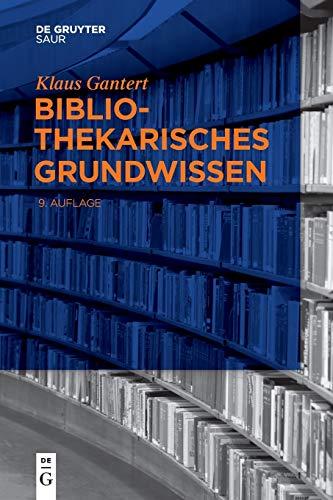 9783110321456: Bibliothekarisches Grundwissen (German Edition)