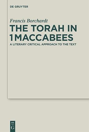 9783110322989: The Torah in 1Maccabees (Deutercanonical and Cognate Literature Studies)