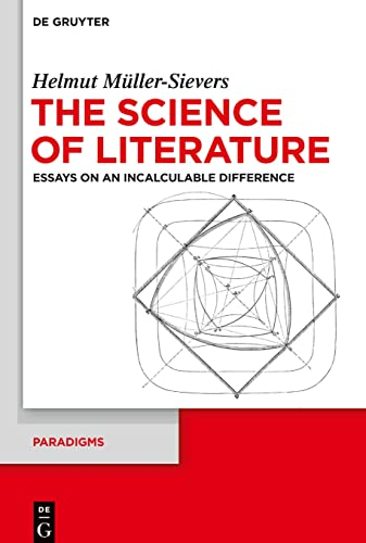 9783110323948: The Science of Literature: Essays on an Incalculable Difference (Paradigms)