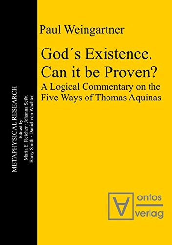 9783110324631: God's Existence. Can it be Proven?: A Logical Commentary on the Five Ways of Thomas Aquinas (Metaphysical Research)