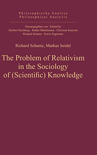 9783110325164: The Problem of Relativism in the Sociology of (Scientific) Knowledge (Philosophische Analyse / Philosophical Analysis)