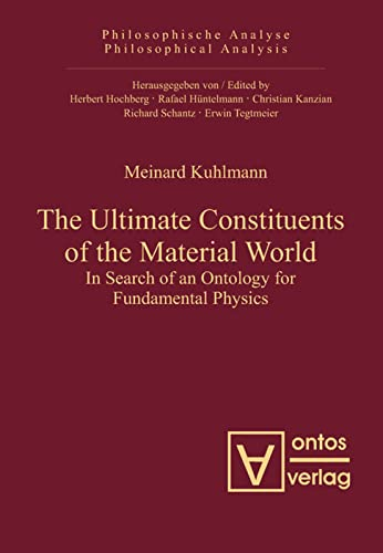9783110325270: The Ultimate Constituents of the Material World (Philosophische Analyse / Philosophical Analysis)